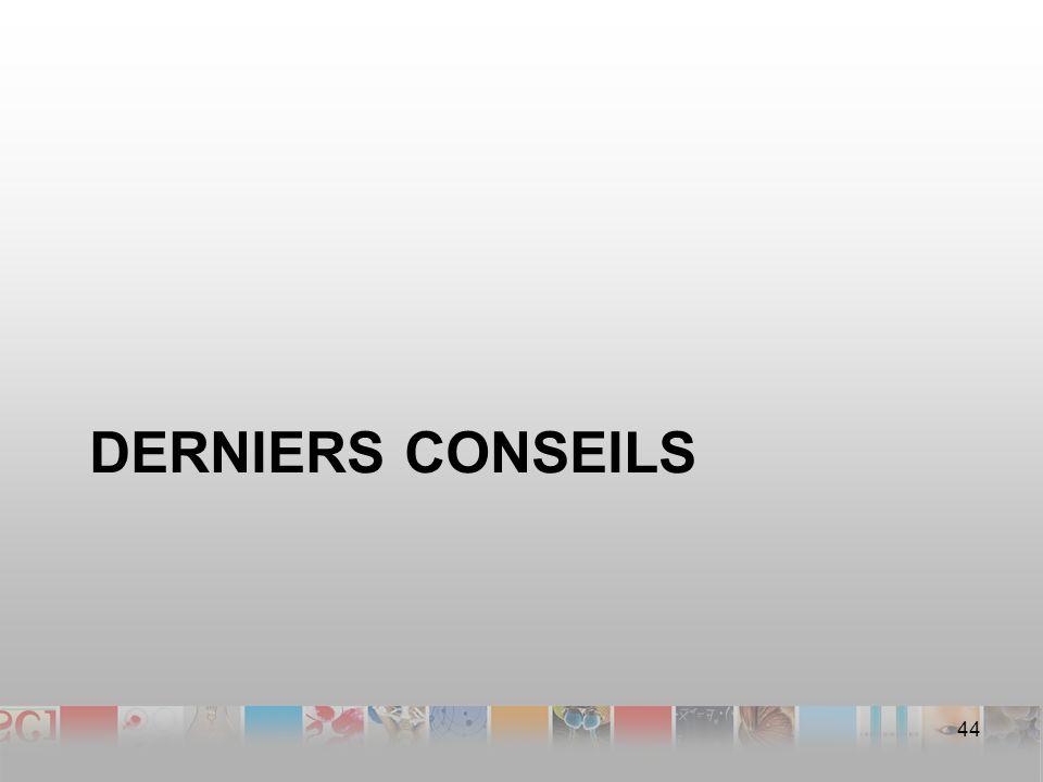 DERNIERS CONSEILS 44