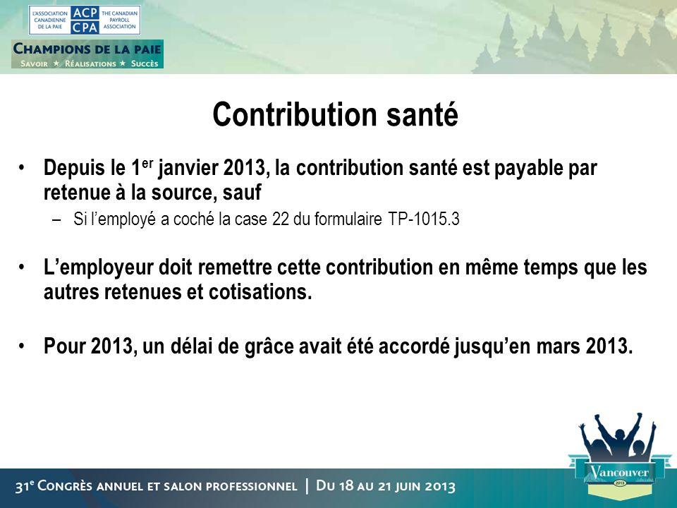 Contribution santé Depuis le 1 er janvier 2013, la contribution santé est payable par retenue à la source, sauf –Si lemployé a coché la case 22 du for