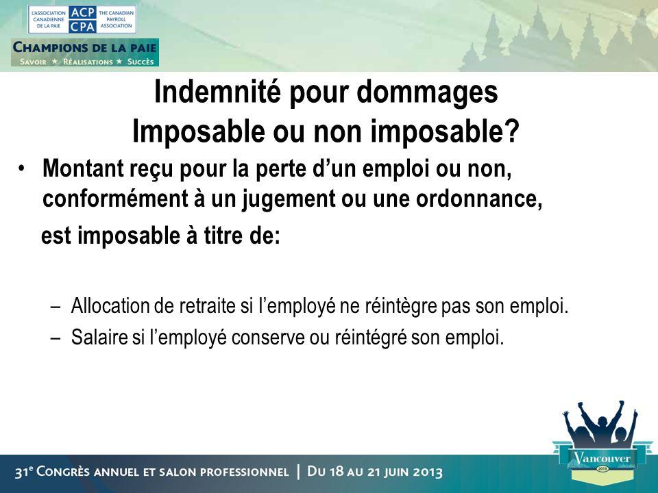 Indemnité pour dommages Imposable ou non imposable? Montant reçu pour la perte dun emploi ou non, conformément à un jugement ou une ordonnance, est im