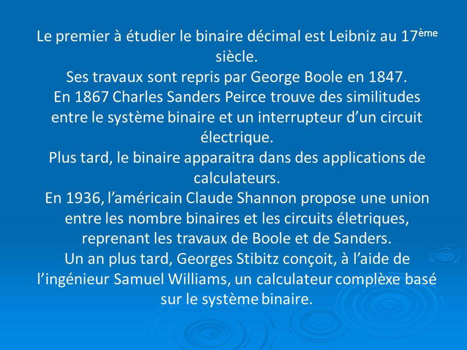 Leibniz George Boole Charles Sanders Peirce Claude Shannon