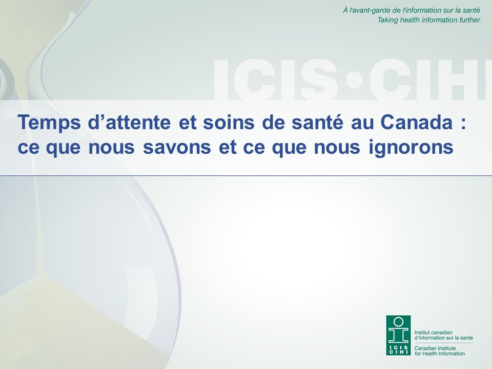 Temps dattente et soins de santé au Canada : ce que nous savons et ce que nous ignorons