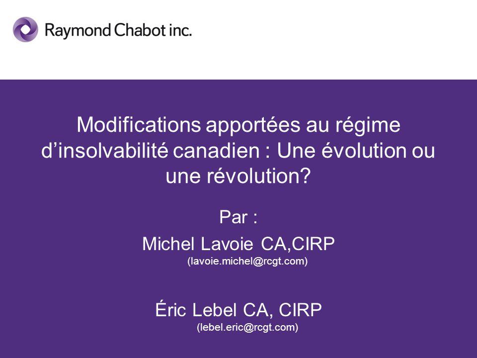 Modifications apportées au régime dinsolvabilité canadien : Une évolution ou une révolution.