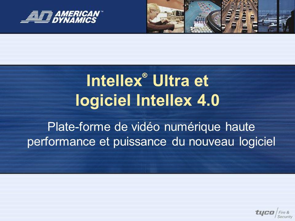 Intellex ® Ultra et logiciel Intellex 4.0 Plate-forme de vidéo numérique haute performance et puissance du nouveau logiciel