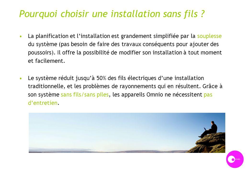 Pourquoi choisir une installation sans fils ? La planification et linstallation est grandement simplifiée par la souplesse du système (pas besoin de f