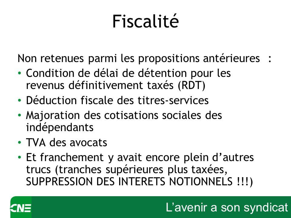Lavenir a son syndicat Fiscalité Non retenues parmi les propositions antérieures : Condition de délai de détention pour les revenus définitivement tax
