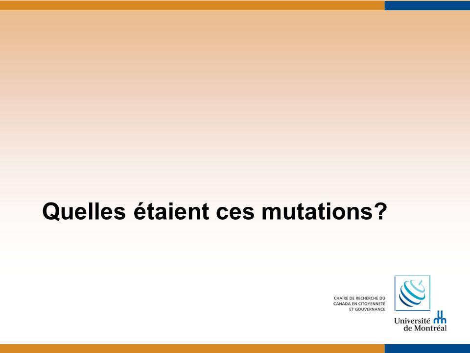 Quelles étaient ces mutations?
