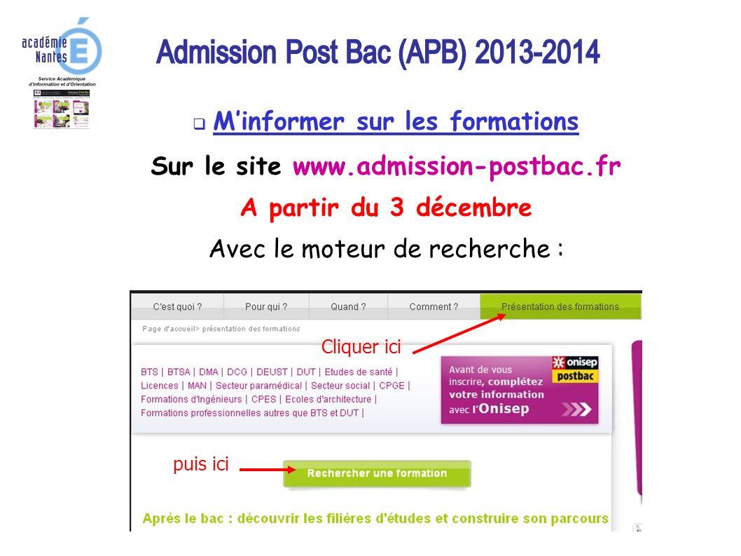 4 Minformer sur les formations Sur le site www.admission-postbac.fr A partir du 3 décembre Avec le moteur de recherche : Cliquer ici puis ici