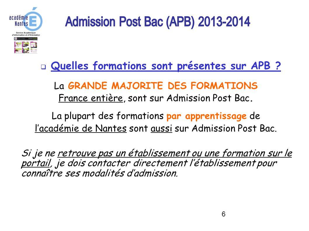 6 La GRANDE MAJORITE DES FORMATIONS France entière, sont sur Admission Post Bac.