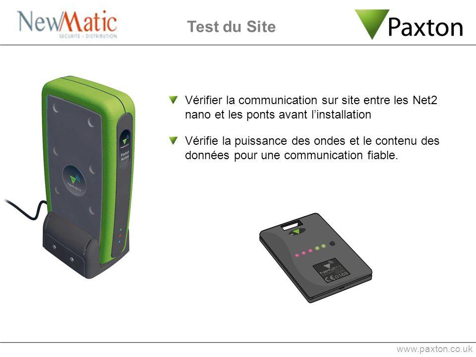 Test du Site www.paxton.co.uk Vérifier la communication sur site entre les Net2 nano et les ponts avant linstallation Vérifie la puissance des ondes e