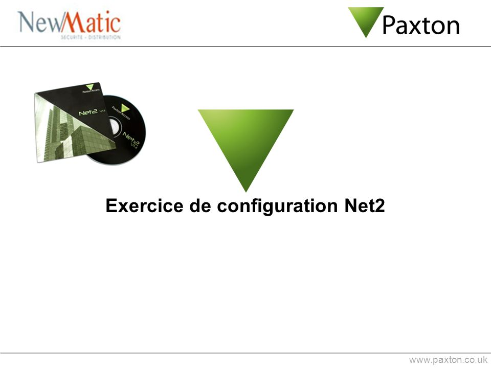 www.paxton.co.uk Exercice de configuration Net2