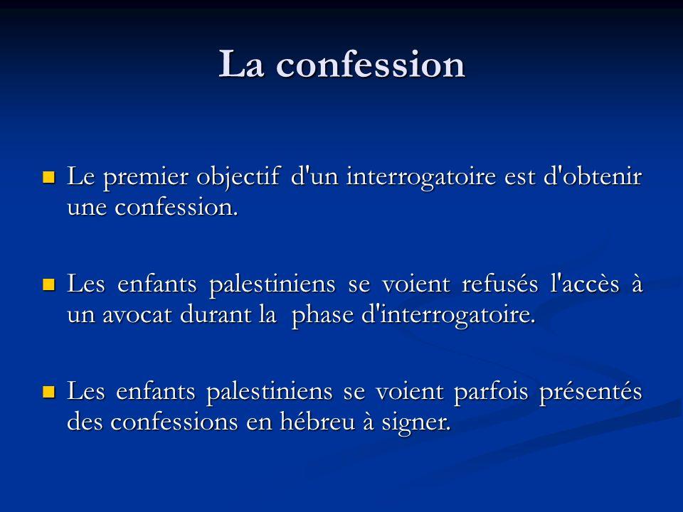 La confession Le premier objectif d un interrogatoire est d obtenir une confession.