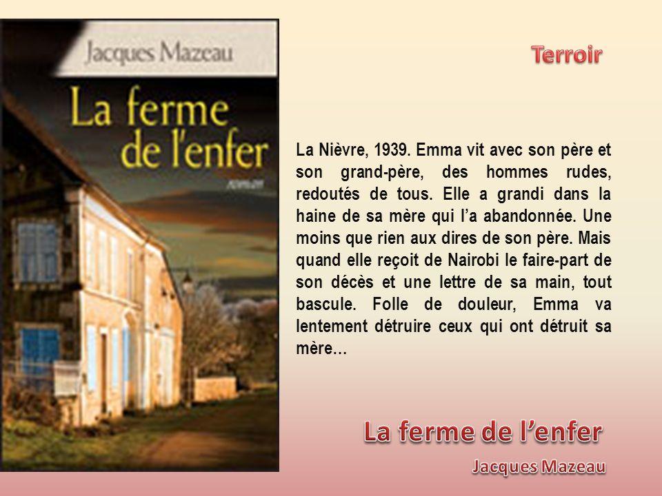 La Nièvre, 1939. Emma vit avec son père et son grand-père, des hommes rudes, redoutés de tous. Elle a grandi dans la haine de sa mère qui la abandonné