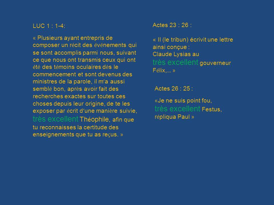 LUC 1 : 1-4: « Plusieurs ayant entrepris de composer un r é cit des é v é nements qui se sont accomplis parmi nous, suivant ce que nous ont transmis c