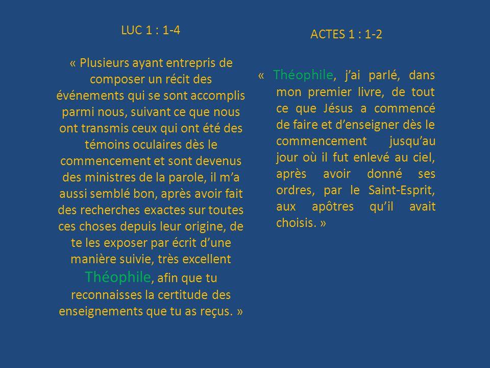 LUC 1 : 1-4 « Plusieurs ayant entrepris de composer un récit des événements qui se sont accomplis parmi nous, suivant ce que nous ont transmis ceux qu