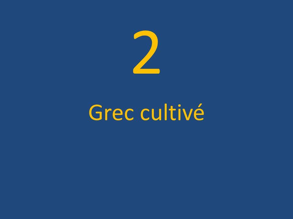 2 Grec cultivé