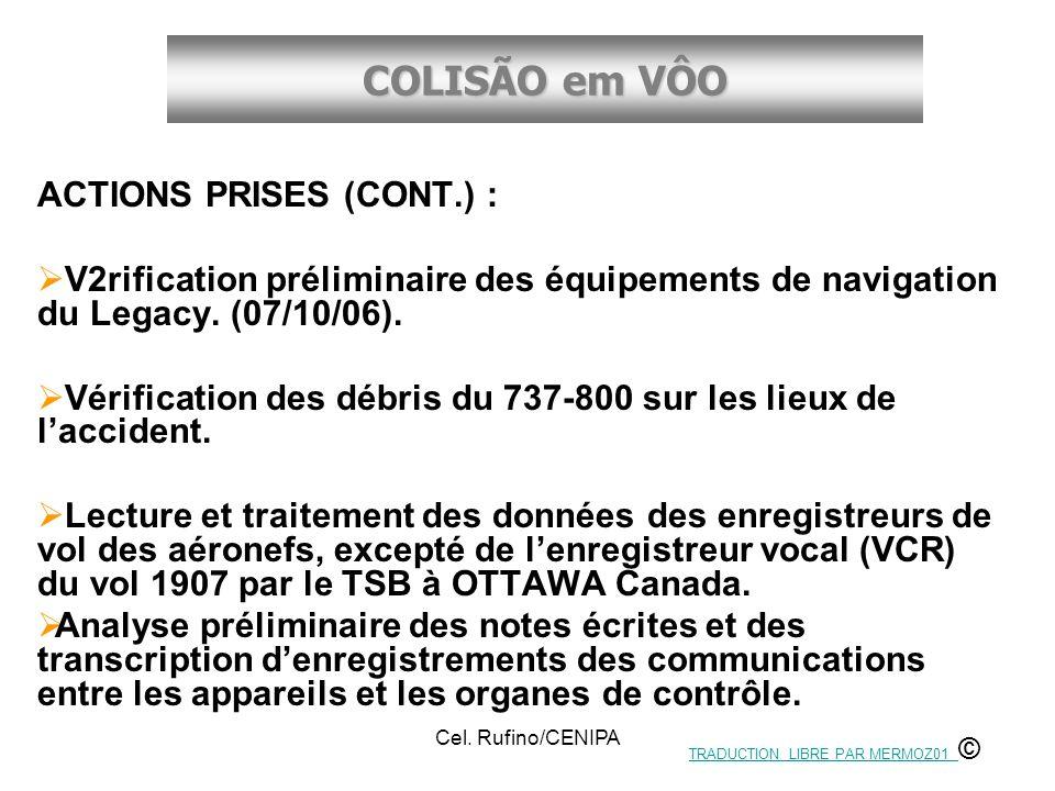 COLISÃO em VÔO Cel. Rufino/CENIPA ACTIONS PRISES (CONT.) : V2rification préliminaire des équipements de navigation du Legacy. (07/10/06). Vérification
