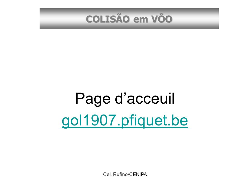 COLISÃO em VÔO Cel. Rufino/CENIPA Page dacceuil gol1907.pfiquet.be