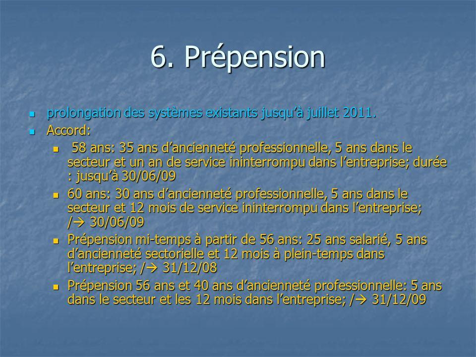 6. Prépension prolongation des systèmes existants jusquà juillet 2011.