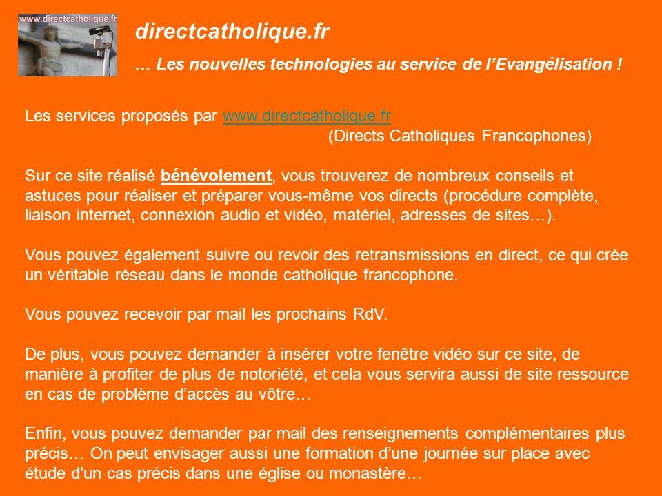directcatholique.fr … Les nouvelles technologies au service de lEvangélisation ! Les services proposés par www.directcatholique.frwww.directcatholique