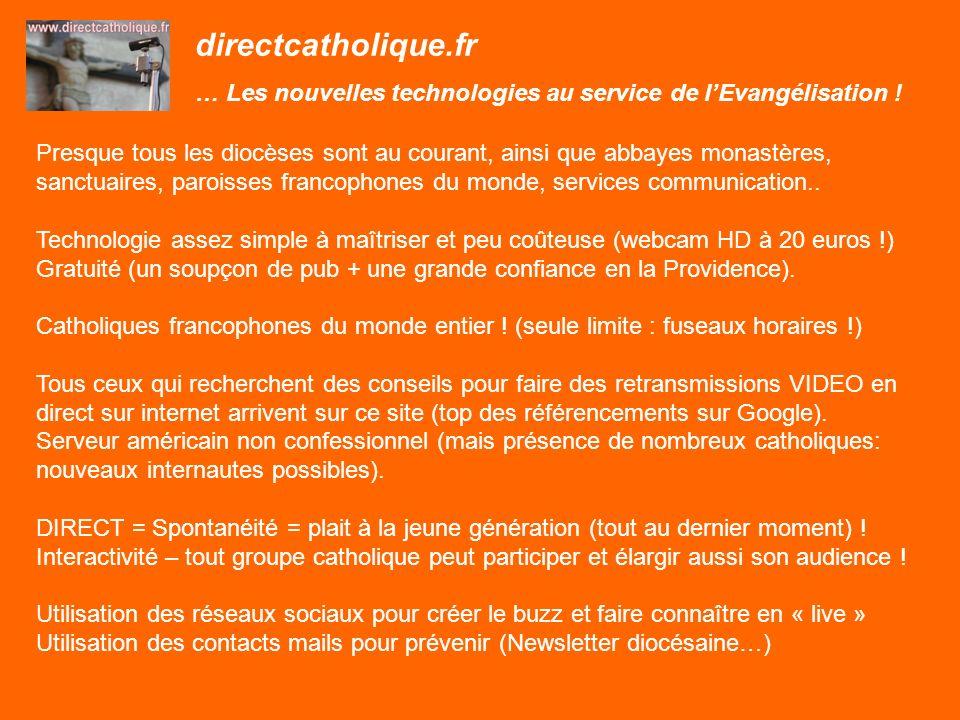 directcatholique.fr … Les nouvelles technologies au service de lEvangélisation ! Presque tous les diocèses sont au courant, ainsi que abbayes monastèr