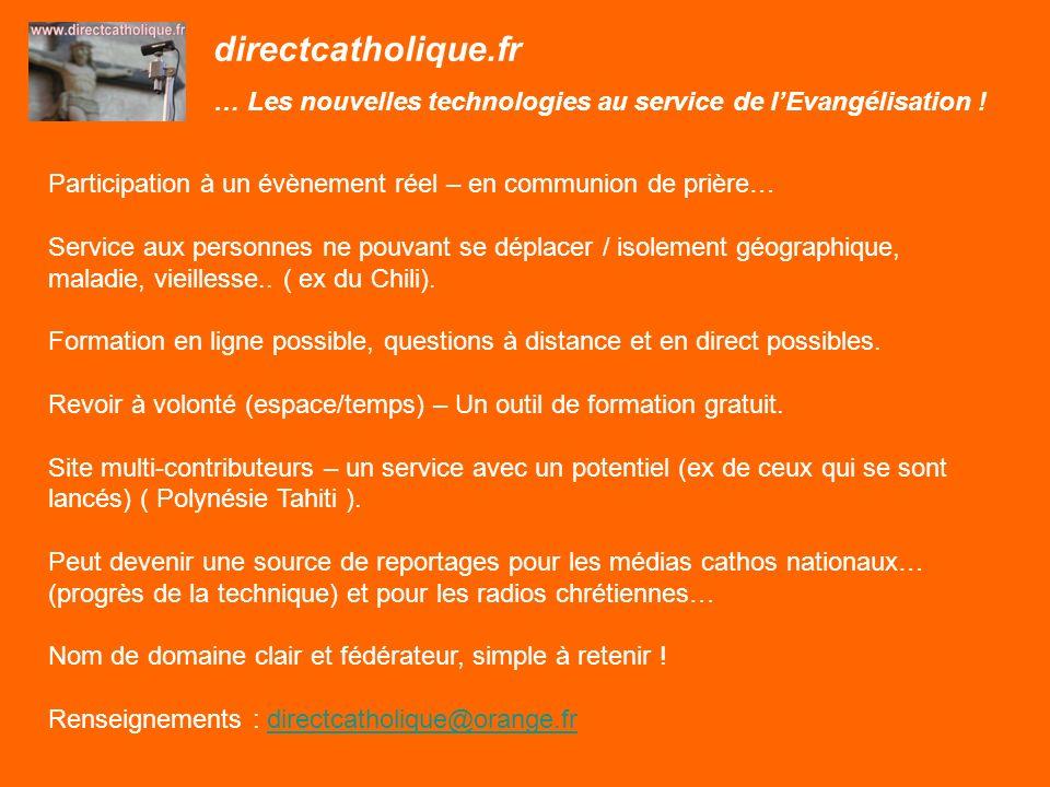 directcatholique.fr … Les nouvelles technologies au service de lEvangélisation ! Participation à un évènement réel – en communion de prière… Service a