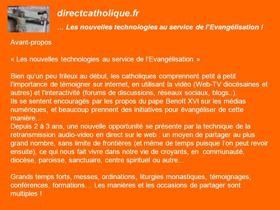 directcatholique.fr … Les nouvelles technologies au service de lEvangélisation ! Avant-propos « Les nouvelles technologies au service de lEvangélisati