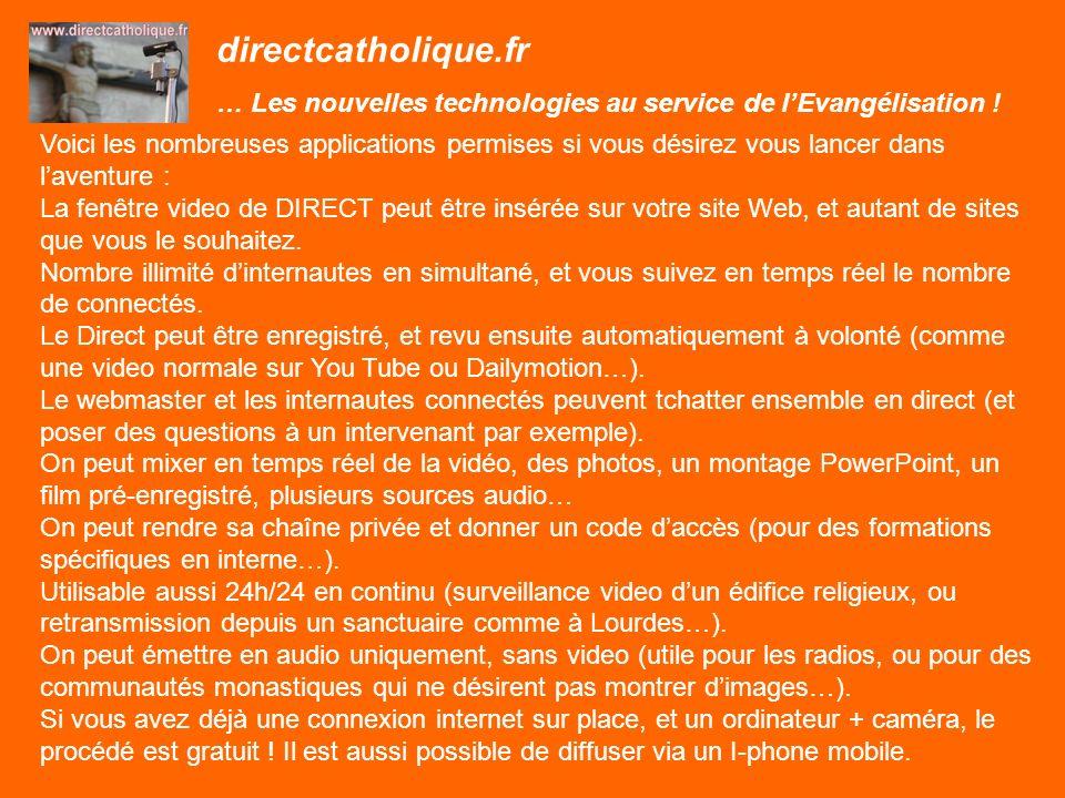 directcatholique.fr … Les nouvelles technologies au service de lEvangélisation ! Voici les nombreuses applications permises si vous désirez vous lance