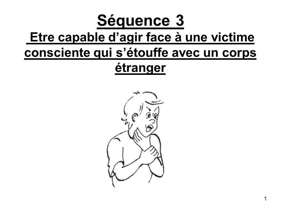 Identifier une obstruction complète des voies aériennes chez une personne consciente Signes : Elle ne peut plus parler; Elle ne peut plus tousser.