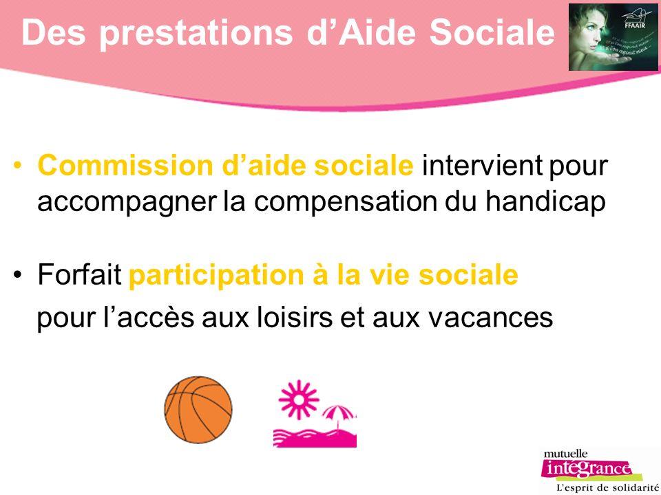 Des prestations dAide Sociale Commission daide sociale intervient pour accompagner la compensation du handicap Forfait participation à la vie sociale