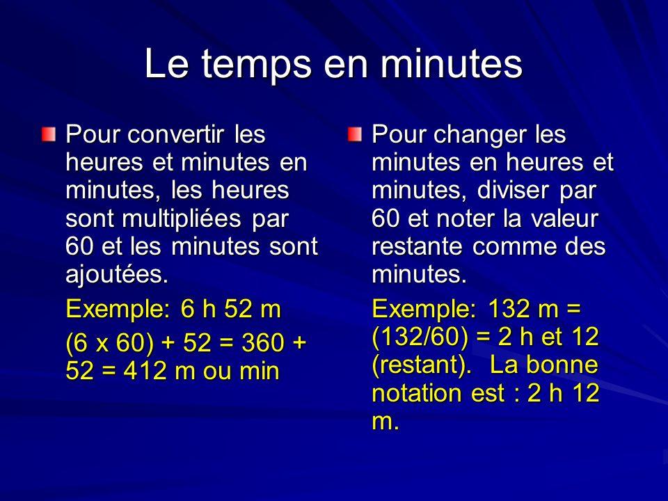 Additionner et soustraire le temps Pour travailler avec le temps, il faut calculer les heures et les minutes séparément.
