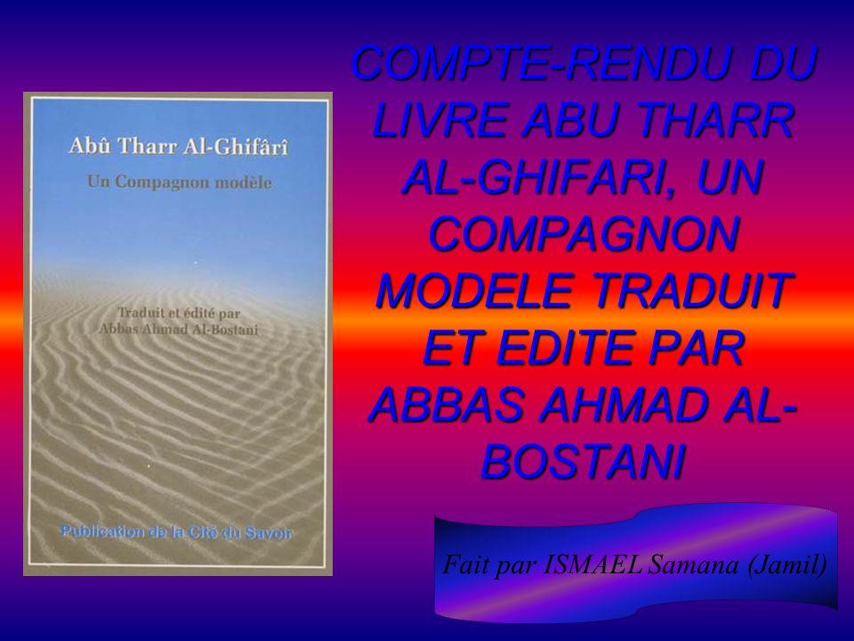 COMPTE-RENDU DU LIVRE ABU THARR AL-GHIFARI, UN COMPAGNON MODELE TRADUIT ET EDITE PAR ABBAS AHMAD AL- BOSTANI Fait par ISMAEL Samana (Jamil)