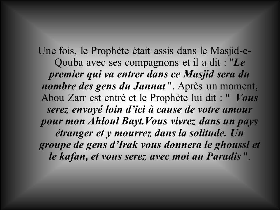 Une fois, le Prophète était assis dans le Masjid-e- Qouba avec ses compagnons et il a dit :