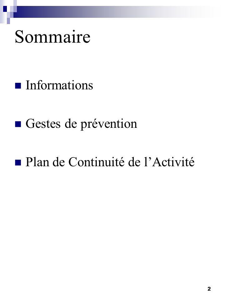 Sommaire Informations Gestes de prévention Plan de Continuité de lActivité 2