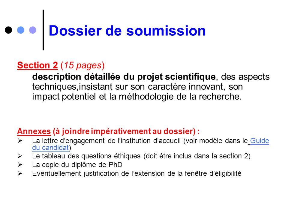 Dossier de soumission Section 2 (15 pages) description détaillée du projet scientifique, des aspects techniques,insistant sur son caractère innovant,