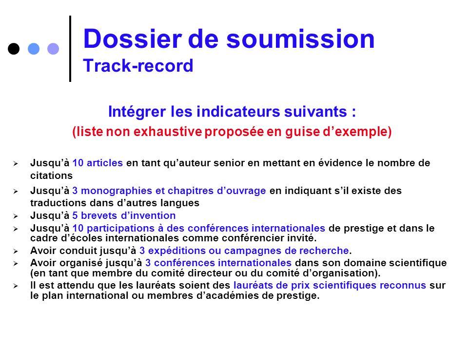 Dossier de soumission Track-record Intégrer les indicateurs suivants : (liste non exhaustive proposée en guise dexemple) Jusquà 10 articles en tant qu