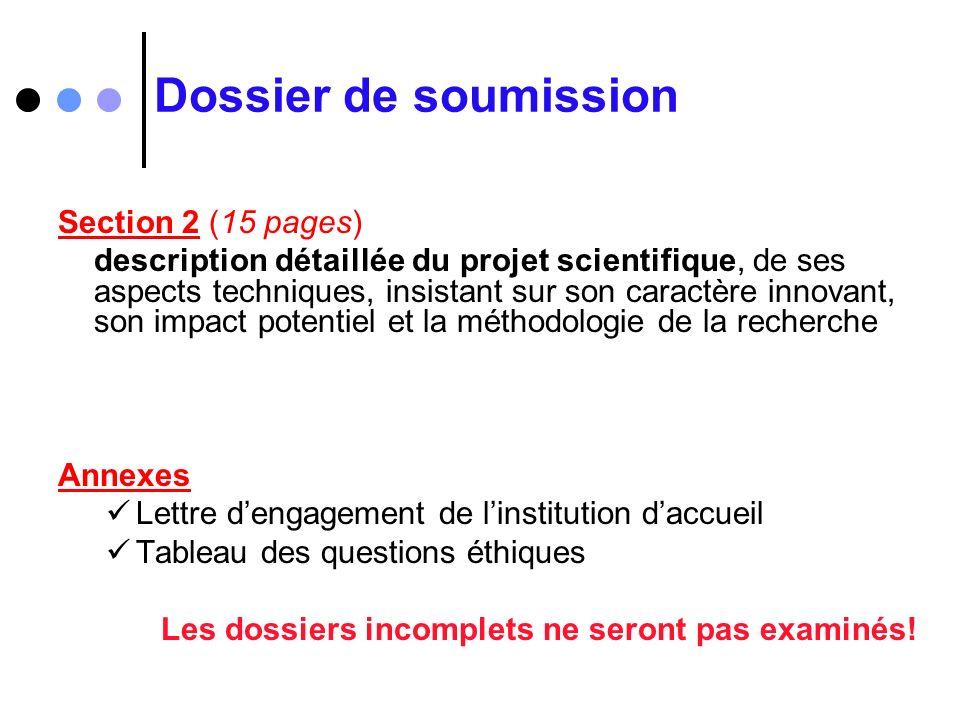 Dossier de soumission Section 2 (15 pages) description détaillée du projet scientifique, de ses aspects techniques, insistant sur son caractère innova