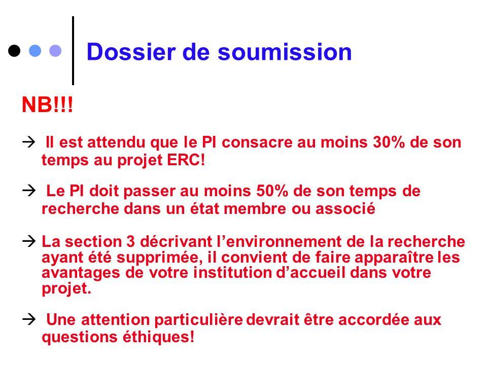 Dossier de soumission NB!!! Il est attendu que le PI consacre au moins 30% de son temps au projet ERC! Le PI doit passer au moins 50% de son temps de