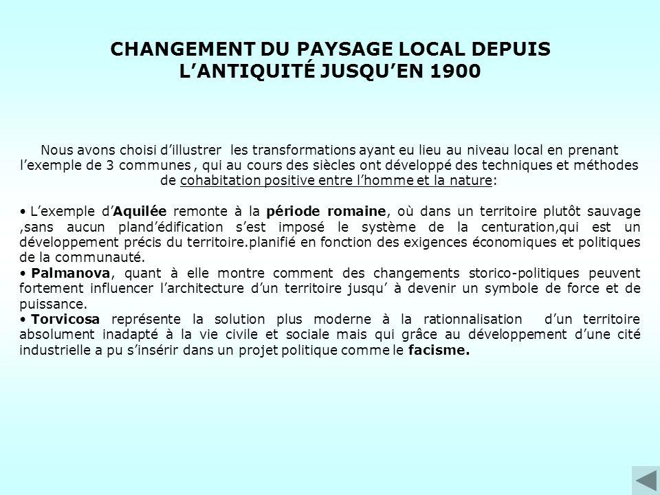 CHANGEMENT DU PAYSAGE LOCAL DEPUIS LANTIQUITÉ JUSQUEN 1900 Nous avons choisi dillustrer les transformations ayant eu lieu au niveau local en prenant l