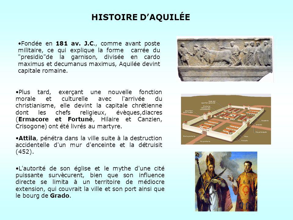 HISTOIRE DAQUILÉE Plus tard, exerçant une nouvelle fonction morale et culturelle avec l'arrivée du christianisme, elle devint la capitale chrétienne d