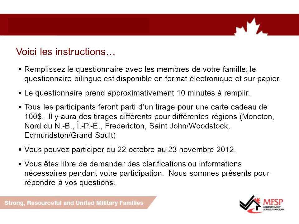 Voici les instructions… Remplissez le questionnaire avec les membres de votre famille; le questionnaire bilingue est disponible en format électronique et sur papier.
