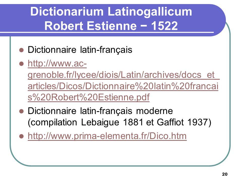 Dictionarium Latinogallicum Robert Estienne 1522 Dictionnaire latin-français http://www.ac- grenoble.fr/lycee/diois/Latin/archives/docs_et_ articles/D