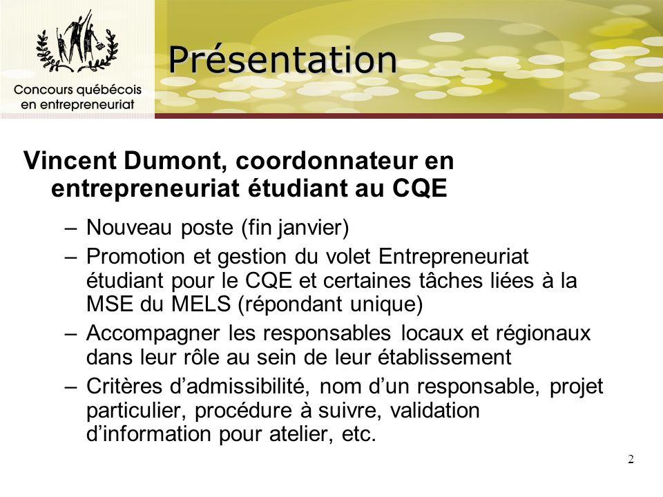 3 Favoriser le développement de lentrepreneuriat au Québec en récompensant les initiatives entrepreneuriales en milieu scolaire ainsi que la création dentreprises.