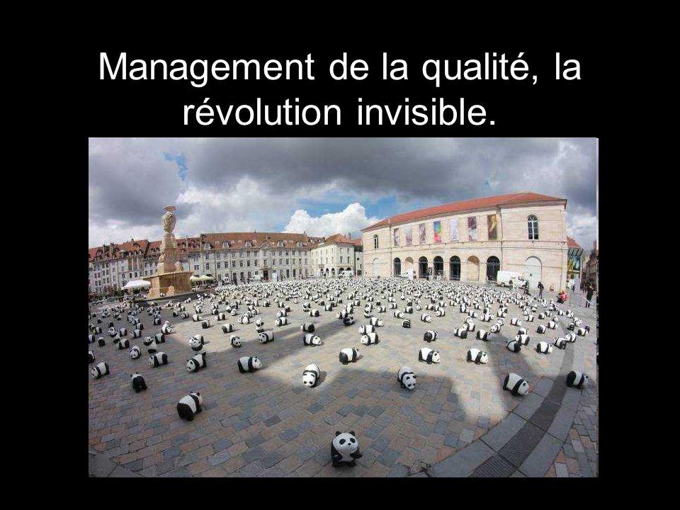 Management de la qualité, la révolution invisible.