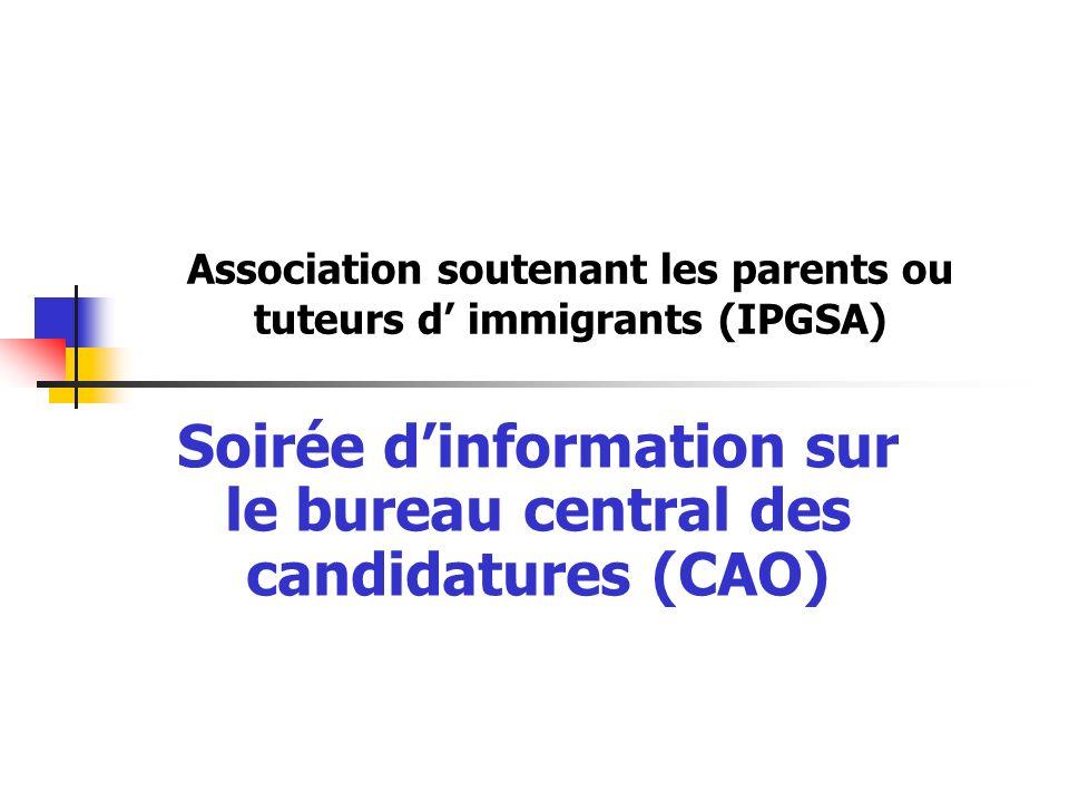 Association soutenant les parents ou tuteurs d immigrants (IPGSA) Soirée dinformation sur le bureau central des candidatures (CAO)