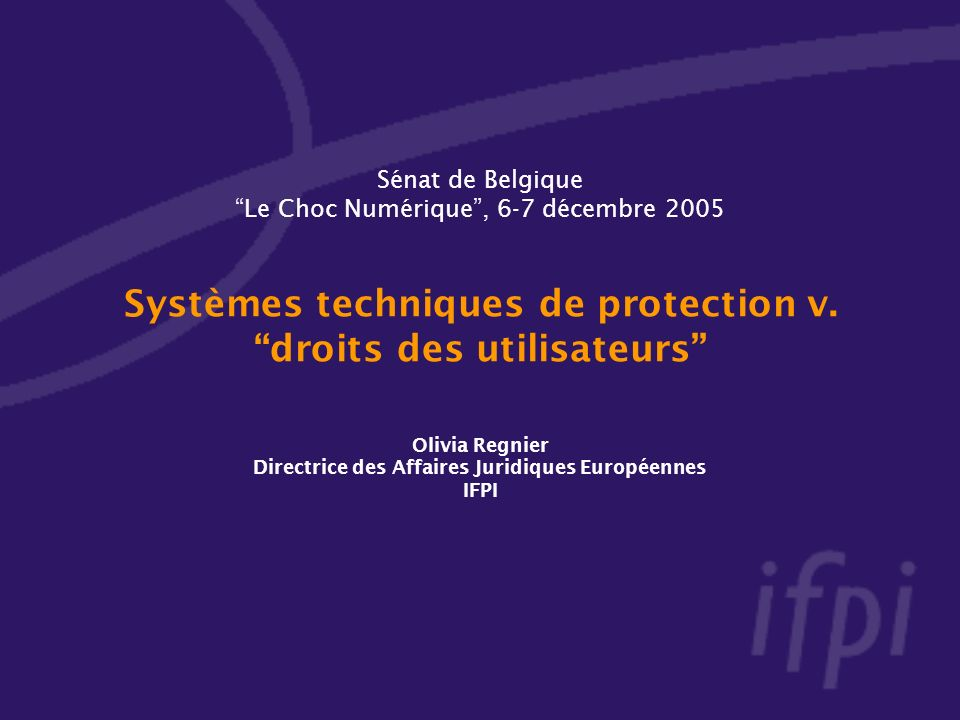 Sénat de Belgique Le Choc Numérique, 6-7 décembre 2005 Systèmes techniques de protection v.