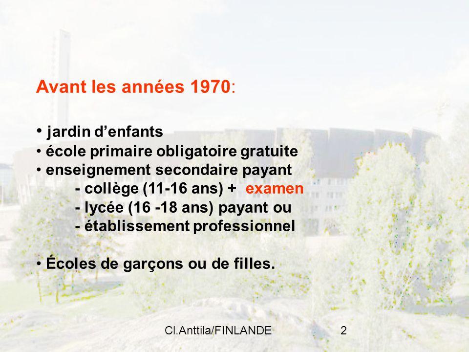 Cl.Anttila/FINLANDE2 Avant les années 1970: jardin denfants école primaire obligatoire gratuite enseignement secondaire payant - collège (11-16 ans) +