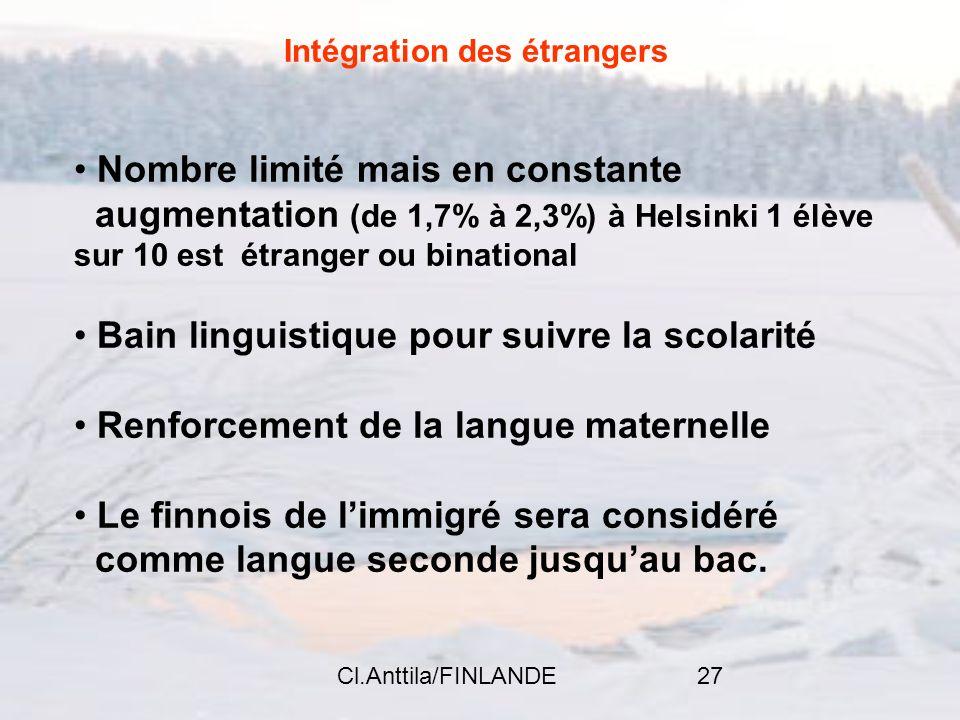 Cl.Anttila/FINLANDE27 Intégration des étrangers Nombre limité mais en constante augmentation (de 1,7% à 2,3%) à Helsinki 1 élève sur 10 est étranger o