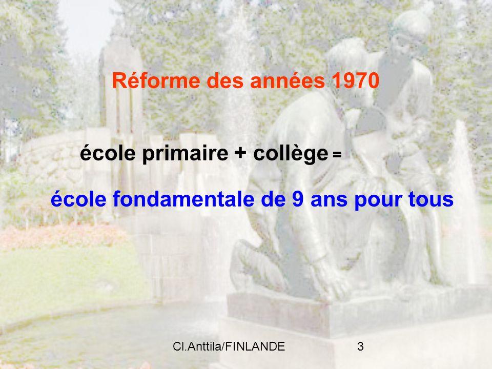 Cl.Anttila/FINLANDE3 Réforme des années 1970 école primaire + collège = école fondamentale de 9 ans pour tous