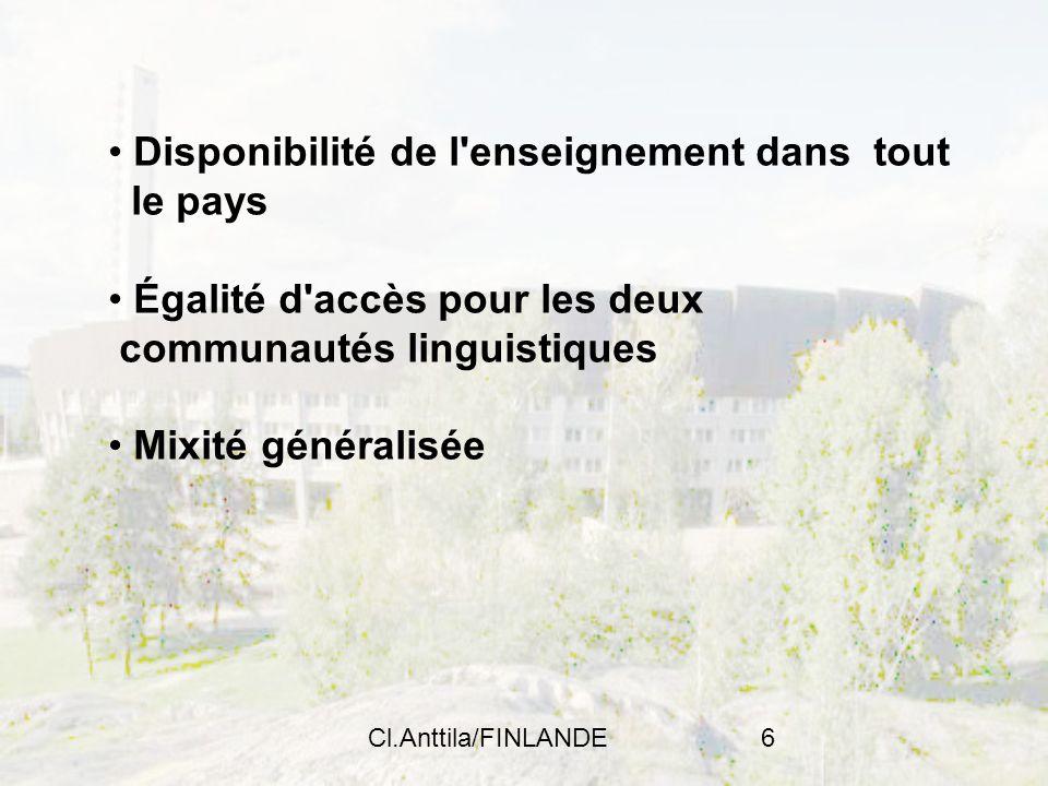Cl.Anttila/FINLANDE6 Disponibilité de l'enseignement dans tout le pays Égalité d'accès pour les deux communautés linguistiques Mixité généralisée