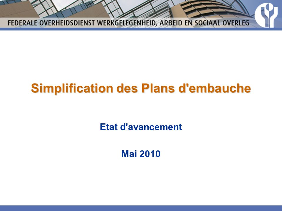 Simplification des Plans d embauche Etat d avancement Mai 2010